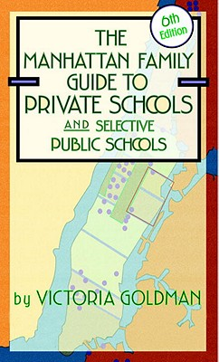 The Manhattan Family Guide to Private Schools and Selective Public Schools Cover
