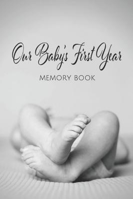 Our Baby's First Year Memory Book: Milestone Keepsake Cover Image