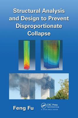 Structural Analysis and Design to Prevent Disproportionate Collapse Cover Image