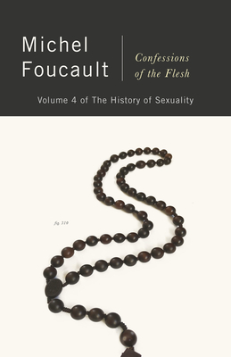 Confessions of the Flesh: The History of Sexuality, Volume 4 Cover Image