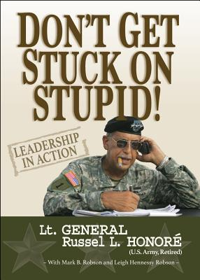 Don't Get Stuck on Stupid!: Leadership in Action Cover Image