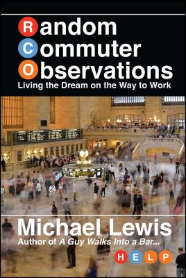 Random Commuter Observations (RCOs): Living the Dream on the Way to Work Cover Image