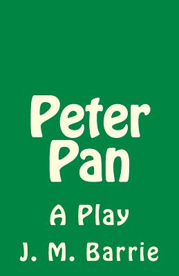 Peter Pan: A Play (Timeless Classics) Cover Image