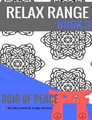 Doodle Pad - Relax Range Book 3: Stress Relief Adult Colouring Book - Dojo of Peace! Cover Image