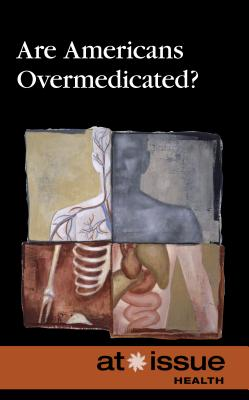 Are Americans Overmedicated? (At Issue (Library)) Cover Image