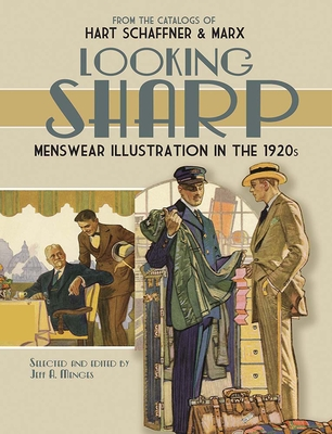 Looking Sharp: Menswear Illustration in the 1920s from the Catalogs of Hart Schaffner & Marx (Dover Fashion and Costumes) Cover Image