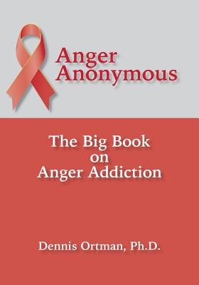 Anger Anonymous: The Big Book on Anger Addiction Cover Image