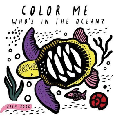 Color Me: Who's in the Ocean?: Baby's First Bath Book (Wee Gallery) Cover Image