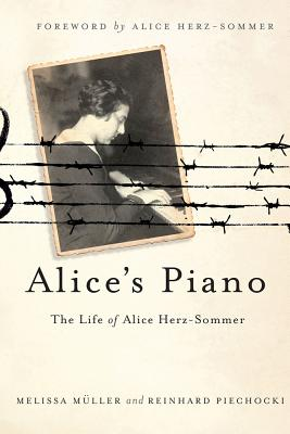 Alice's Piano: The Life of Alice Herz-Sommer Cover Image