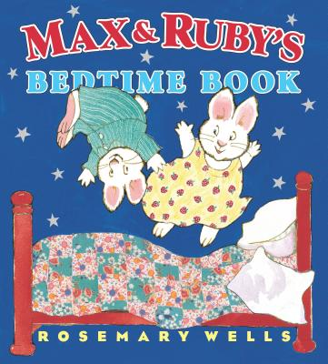 Cover for Max and Ruby's Bedtime Book