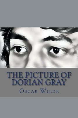 The Picture of Dorian Gray: By Oscar Wilde Cover Image