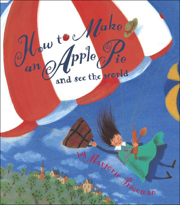 How to Make an Apple Pie and See the World (Dragonfly Books) Cover Image