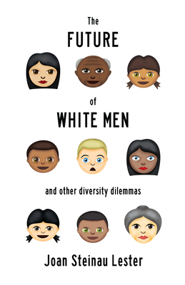 The Future of White Men and Other Diversity Dilemmas Cover