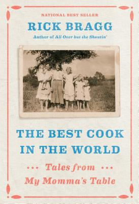 Best Cook in the World by Rick Bragg