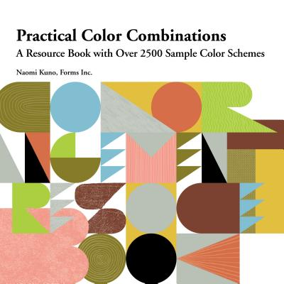 Practical Color Combinations: A Resource Book with Over 2500 Sample Color Schemes Cover Image