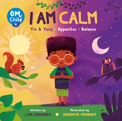 Om Child: I Am Calm: Yin & Yang, Opposites, and Balance Cover Image