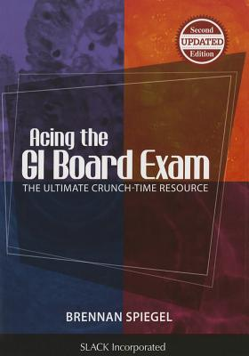 Acing the GI Board Exam: The Ultimate Crunch-Time Resource Cover Image