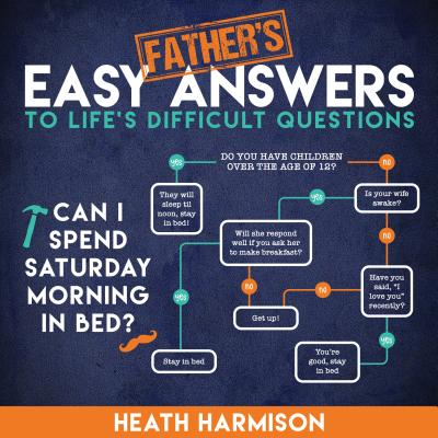 Father's Easy Answers to Life's Difficult Questions cover