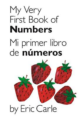 My Very First Book of Numbers / Mi primer libro de números: Bilingual Edition Cover Image
