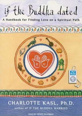 if the Buddha dated: A Handbook for Finding Love on a Spiritual Path (Buddha Guides #1) Cover Image
