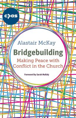 Bridgebuilding: Making Peace with Conflict in the Church Cover Image