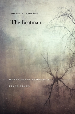 The Boatman: Henry David Thoreau's River Years Cover Image