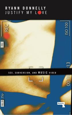 Justify My Love: Sex, Subversion, and Music Video Cover Image