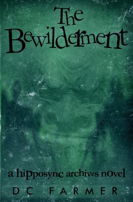 The Bewilderment: A Hipposync Archives Novel (Hippsync Archives #3) Cover Image