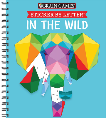 Brain Games - Sticker by Letter: In the Wild (Sticker Puzzles - Kids Activity Book) Cover Image