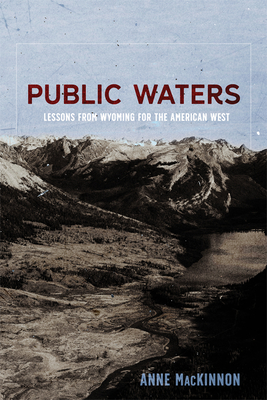 Public Waters: Lessons from Wyoming for the American West Cover Image