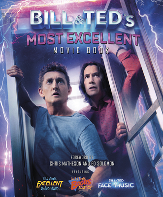 Bill & Ted's Most Excellent Movie Book: The Official Companion Cover Image
