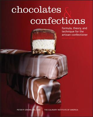 Chocolates and Confections: Formula, Theory, and Technique for the Artisan Confectioner Cover Image