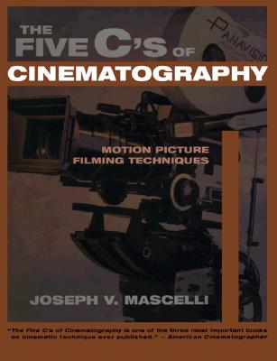 The Five C's of Cinematography: Motion Picture Filming Techniques Cover Image