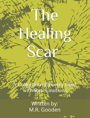 The Healing Scar: (A Collection of Poetry) Cover Image