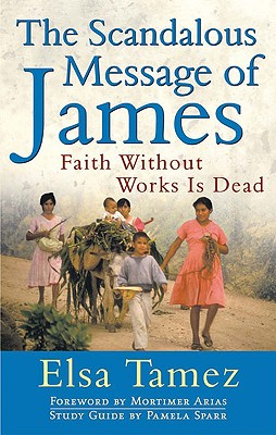 The Scandalous Message of James: Faith Without Works Is Dead Cover Image