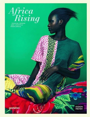 Africa Rising: Fashion, Design and Lifestyle from Africa Cover Image