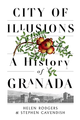 City of Illusions: A History of Granada Cover Image