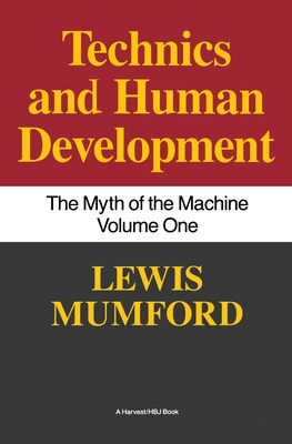Technics and Human Development: The Myth of the Machine, Vol. I Cover Image