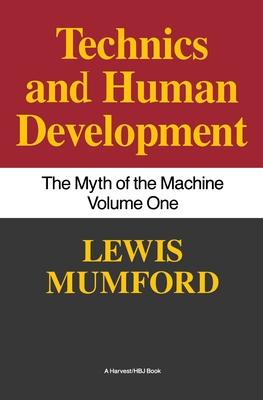 Technics and Human Development: The Myth of the Machine, Vol. I Cover Image