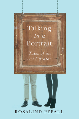 Talking to a Portrait: Tales of an Art Curator Cover Image