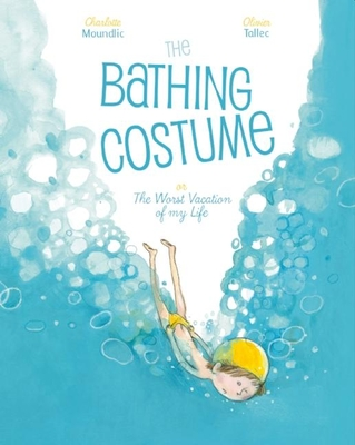The Bathing Costume: Or the Worst Vacation of My Life Cover Image