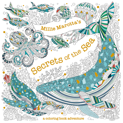 Millie Marotta's Secrets of the Sea: A Coloring Book Adventure (Millie Marotta Adult Coloring Book) cover