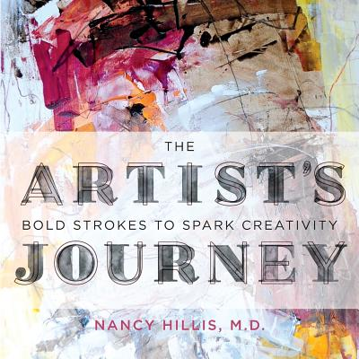 The Artist's Journey: Bold Strokes To Spark Creativity Cover Image