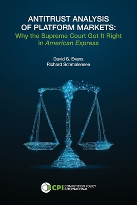 Antitrust Analysis of Platform Markets: Why the Supreme Court Got It Right in American Express Cover Image