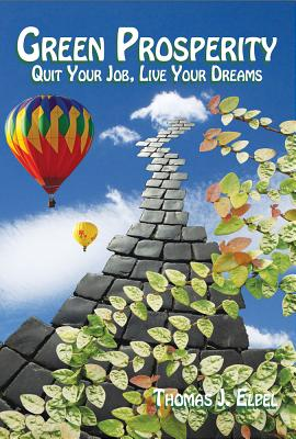 Green Prosperity: Quit Your Job, Live Your Dreams Cover Image