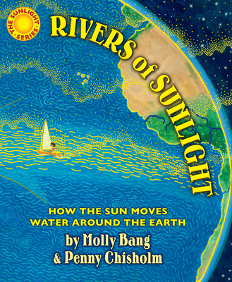 Rivers of Sunlight: How the Sun Moves Water Around the Earth Cover Image