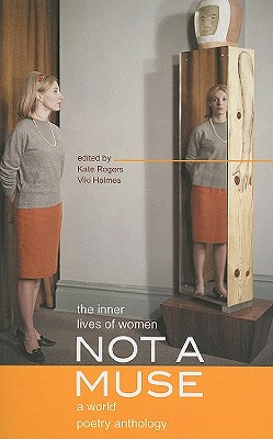 Not a Muse: The Inner Lives of Women, a World Poetry Anthology Cover Image