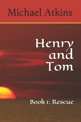 Henry and Tom: Book 1: Rescue Cover Image