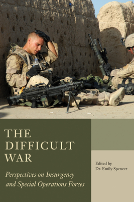 The Difficult War: Perspectives on Insurgency and Special Operations Forces Cover Image