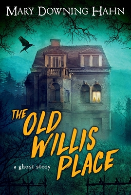 The Old Willis Place: A Ghost Story Cover Image